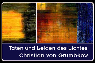 Christian von Grumbkow bei onlinekunst.de: Taten und Leiden des Lichts